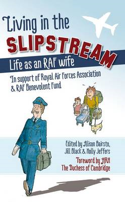 Living in the Slipstream: Foreword by HRH the Duchess of Cambridge (BOK)