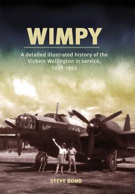 Wimpy - A Detailed Illustrated History of the Vickers Wellin (BOK)