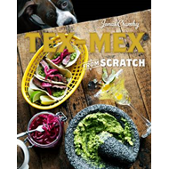 Tex-Mex from Scratch (BOK)