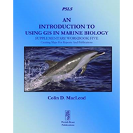 An Introduction to Using GIS in Marine Biology: Supplementary Workbook Five: Creating Maps For Repor (BOK)
