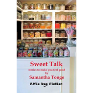 Sweet Talk: Stories to Make You Feel Good (BOK)