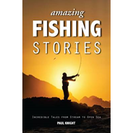 Amazing Fishing Stories - Incredible Tales from Stream to Op (BOK)