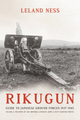Rikugun: Guide to Japanese Ground Forces 1937-1945 (BOK)