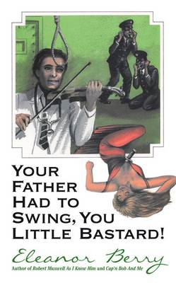 Your Father Had to Swing, You Little Bastard! (BOK)
