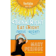 Think Right, Eat Right, Move Right (BOK)