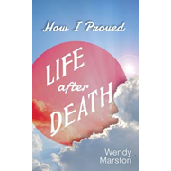 How I Proved Life After Death (BOK)