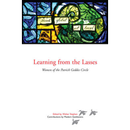 Learning from the Lasses: Women of the Patrick Geddes Circle (BOK)
