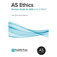 AS Ethics Revision Guides for AQA (BOK)