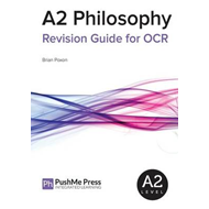 A2 Philosophy Revision Guide for OCR (BOK)