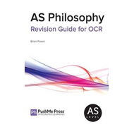 AS Philosophy Revision Guide for OCR (BOK)
