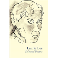 Laurie Lee Selected Poems (BOK)