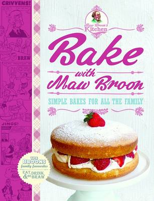 Bake with Maw Broon - My Favourite Recipes for All the Famil (BOK)
