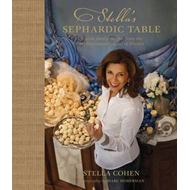 Stella's Sephardic Table: Jewish Family Recipes from the Mediterranean Island of Rhodes (BOK)