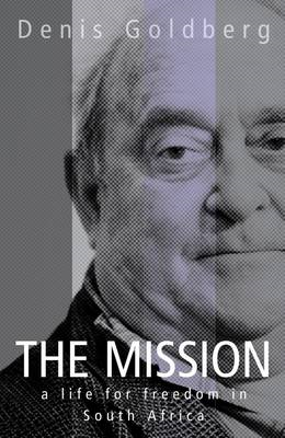 The Mission: A Life for Freedom in South Africa (BOK)