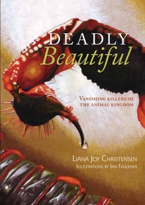 Deadly Beautiful: Vanishing Killers of the Animal Kingdom (BOK)