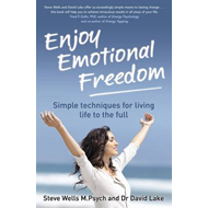 Enjoy Emotional Freedom: Simple Techniques for Living Life to the Full (BOK)