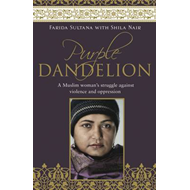 Purple Dandelion: A Muslim Woman's Struggle Against Violence and Oppression (BOK)