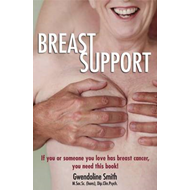 Breast Support: If You or Someone You Love Has Breast Cancer, You Need This Book! (BOK)