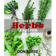 Growing and Using Herbs and Spices (BOK)