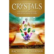 Crystals: Understand and Connect to the Medicine and Healing of Crystals (BOK)