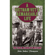 A Vietnam Vet's Remarkable Life: The True Meaning of Mateship (BOK)