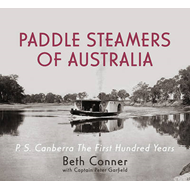 Paddle Steamers of Australia: P.S. Canberra - the First Hundred Years (BOK)