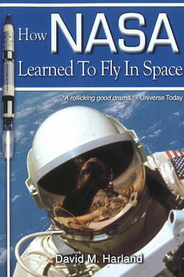 How NASA Learned to Fly in Space (BOK)