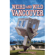 Weird and Wild Vancouver (BOK)
