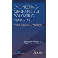 Engineering Mechanics of Polymeric Materials: Theories, Properties and Applications (BOK)