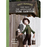 Cozy Classics: the Adventures of Tom Sawyer (BOK)