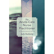 The Acute-Care Nurse Practitioner: A Transformational Journey (BOK)