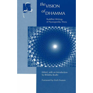 The Vision of Dhamma: Buddhist Writings of Nyanaponika Thera (BOK)
