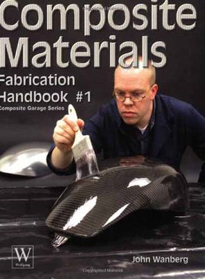 Composite Materials Fabrication Handbook #1 (BOK)