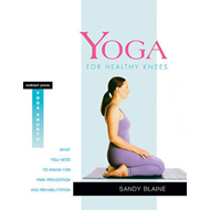 Yoga for Healthy Knees: What You Need to Know for Pain Prevention and Rehabilitation (BOK)