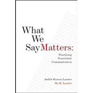 What We Say Matters: Practicing Nonviolent Communication (BOK)