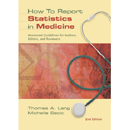 How to Report Statistics in Medicine: Annotated Guidelines for Authors, Editors and Reviewers (BOK)