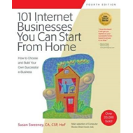 101 Internet Businesses You Can Start from Home (BOK)