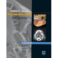 Specialty Imaging: Head & Neck Cancer: State of the Art Diagnosis, Staging, and Surveillance (BOK)