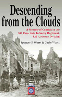 Descending from the Clouds: From North Africa to VE Day with 505 PIR 82nd Airborne (BOK)