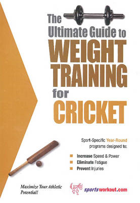 Ultimate Guide to Weight Training for Cricket (BOK)