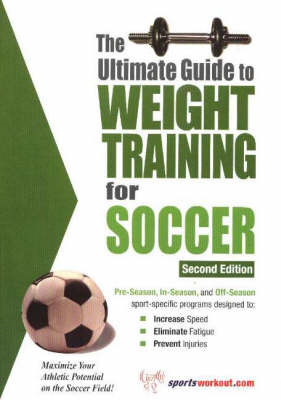 Ultimate Guide to Weight Training for Soccer (BOK)