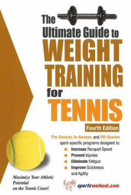Ultimate Guide to Weight Training for Tennis (BOK)