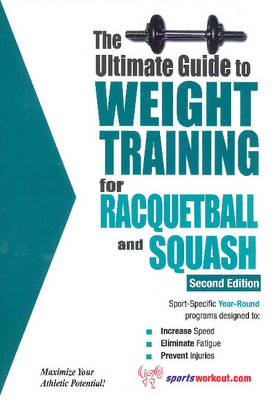 Ultimate Guide to Weight Training for Racquetball & Squash (BOK)