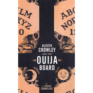Aleister Crowley and the Ouija Board (BOK)