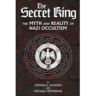 The Secret King: The Myth and Reality of Nazi Occultism (BOK)