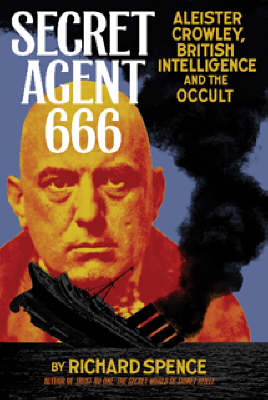 Secret Agent 666: Aleister Crowley, British Intelligence and the Occult (BOK)
