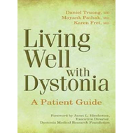 Living Well with Dystonia: A Patient Guide (BOK)