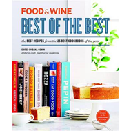 Food and Wine: Best of the Best: The Best Recipes from the 25 Best Cookbooks of the Year: Volume 16 (BOK)