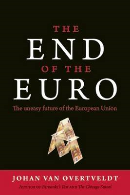 The End of the Euro: The Uneasy Future of the European Union (BOK)