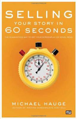 Selling Your Story in 60 Seconds (BOK)